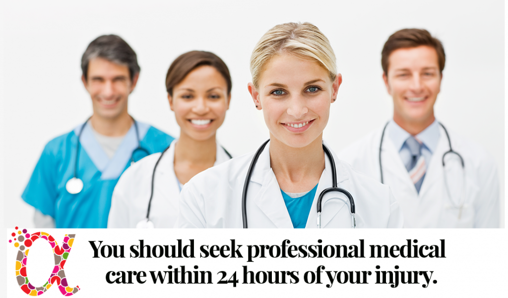 You should seek professional medical care within 24 hours of your injury.
