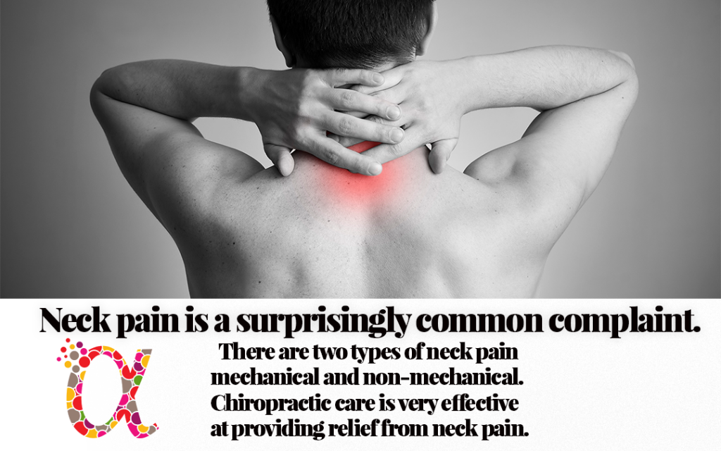 Neck pain is a surprisingly common complaint. There are two types of neck pain mechanical and non-mechanical.